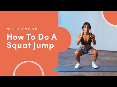 How To Do A Squat Jump | The Right Way | Well+Good