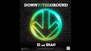 Down To The Ground - KI & SHAN - NEW SOCA MUSIC