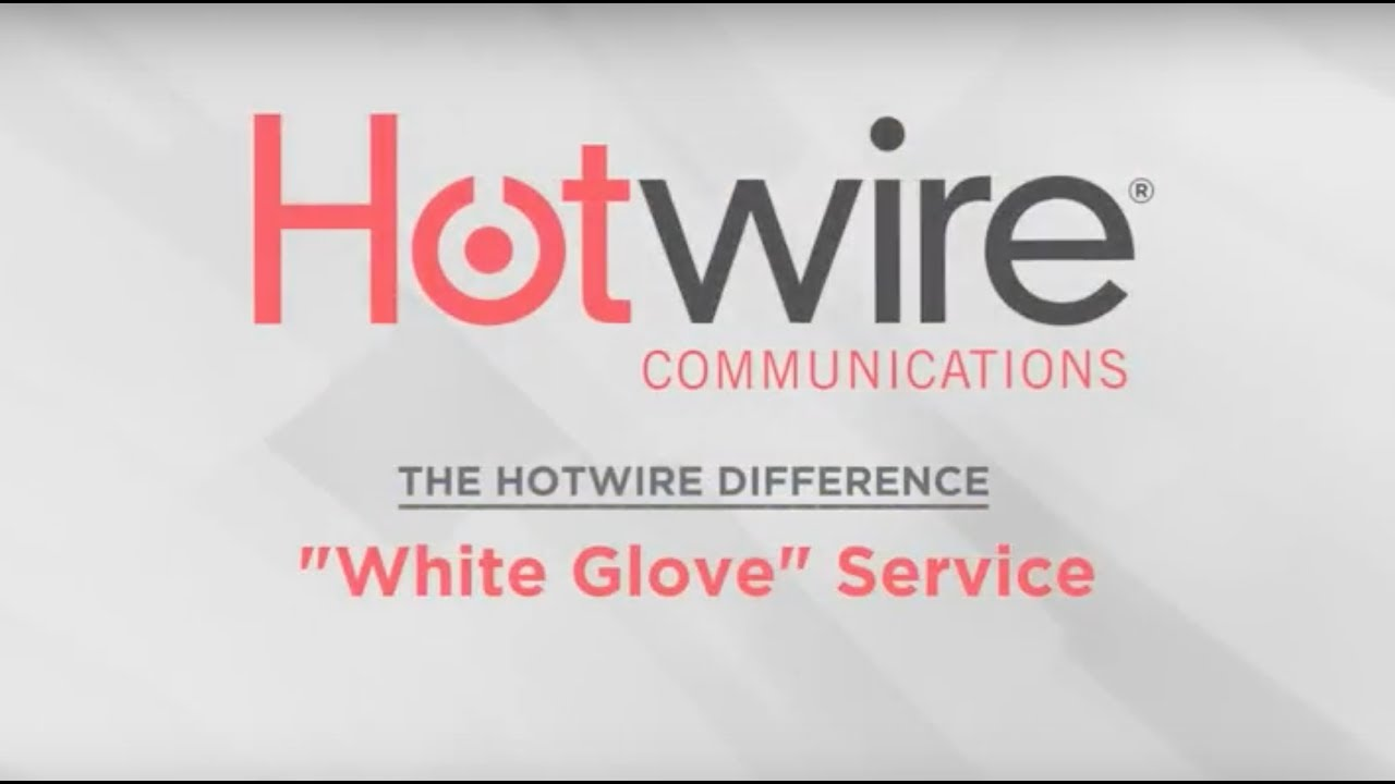 Hotwire Communications White Glove Service - YouTube
