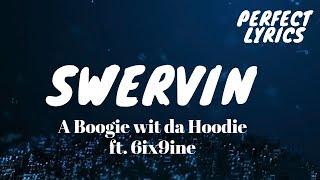 A Boogie wit da Hoodie - Swervin ft. 6ix9ine lyrics