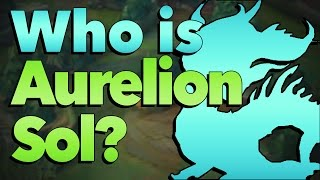Who is Aurelion Sol? (New Champion) | League of Legends