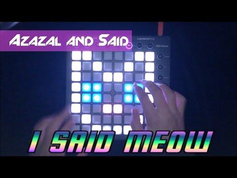 Azazal & Said - I Said Meow   Launchpad Cover