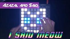 Azazal & Said - I Said Meow | Launchpad Cover