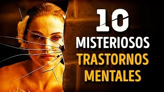 10 Trastornos Mentales Más Misteriosos