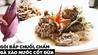 Gà xào nước cốt dừa chấm gỏi bắp chuối   Hương Vị Miền Tây