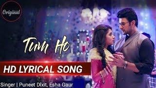 Tum Ho - Full Song _ HD Video _ Guddan Tumse Na Ho Payega _ Zee TV _ Puneet Dixit _ Esha Gaur