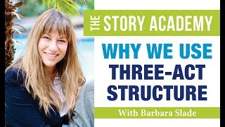 Why We Use Three-Act Structure