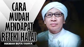 Cara Mudah Mendapatkan Rezeki Halal - Hikmah Buya Yahya