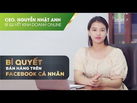 KINH DOANH ONLINE 05 - Nghệ thuật bán hàng đỉnh cao trên Facebook cá nhân by #CeoNguyễnNhậtAnh
