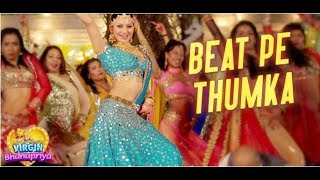Beat Pe Thumka - Virgin Bhanupriya | Urvashi Rautela | Jyotica Tangri | Amjad Nadeem Aamir | Alaukik