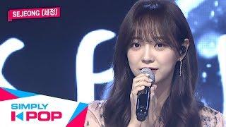 [Simply K-Pop] Simply's Spotlight SEJEONG(세정) _ Tunnel(터널) + Flower Way(꽃길) _ Ep.392 _ 121319
