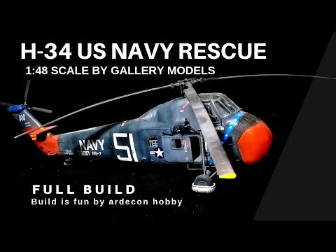 Sikorsky H-34 US NAVY RESCUE Build 1:48 scale by Gallery Models