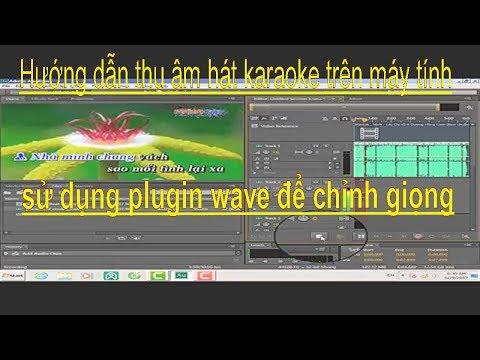 Hướng Dẫn Thu âm Hát Karaoke  Trên Máy Tính