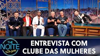 Entrevista com Clube das Mulheres | The Noite (28/08/19)