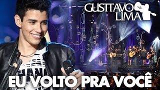 Gusttavo Lima - Eu Volto Pra Você - [DVD Inventor dos Amores](Clipe Oficial)