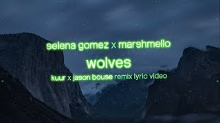 Selena Gomez & Marshmello - Wolves [Lyrics / Lyric Video] (Kuur & Jason Bouse Remix)