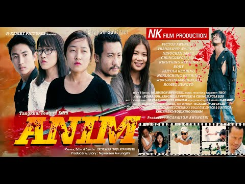 ANIM   Tangkhul Features Film Official Release   ENGLISH SUBTITLE 2019    Part-1