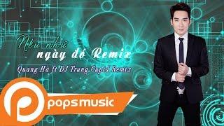 Nếu Như Ngày Đó Remix   Quang Hà ft DJ Trung Cupid Remix