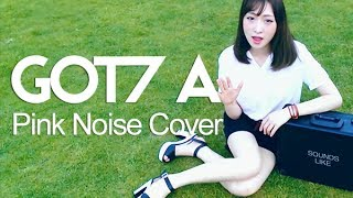 got7 a 에이 cover pink noise