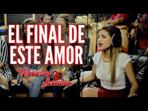 Corazón Serrano - El Final De Este Amor