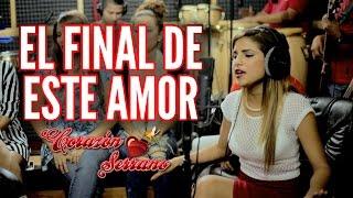 Download lagu Corazón Serrano - El Final De Este Amor | Video Oficial