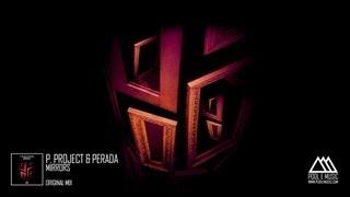 P. Project & Perada - Mirrors (Original Mix)