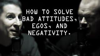 How To Solve Bad Attitudes, Egos, and Negativity - Jocko Willink \u0026 Dave Berke