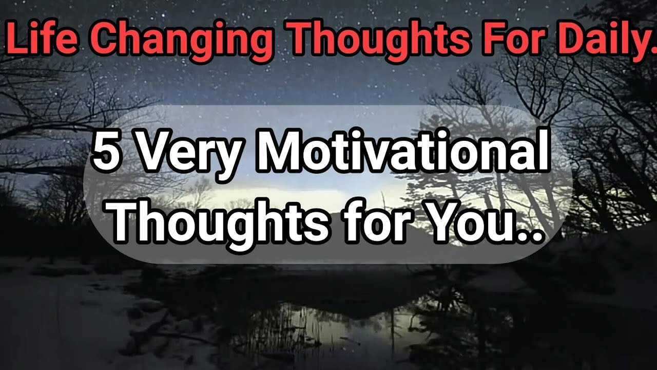Motivational Thoughts 1_5 Life Changing Motivational Thoughts For You.whatsapp Status