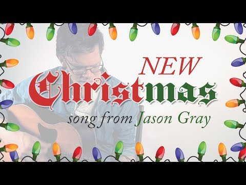 Baby Jesus by Jason Gray - NEW Christmas Song from Jason Gray