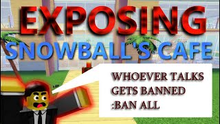 Exposing Groups - Snowball's Cafe // ROBLOX