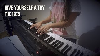 Give Yourself A Try - The 1975 - Piano Cover