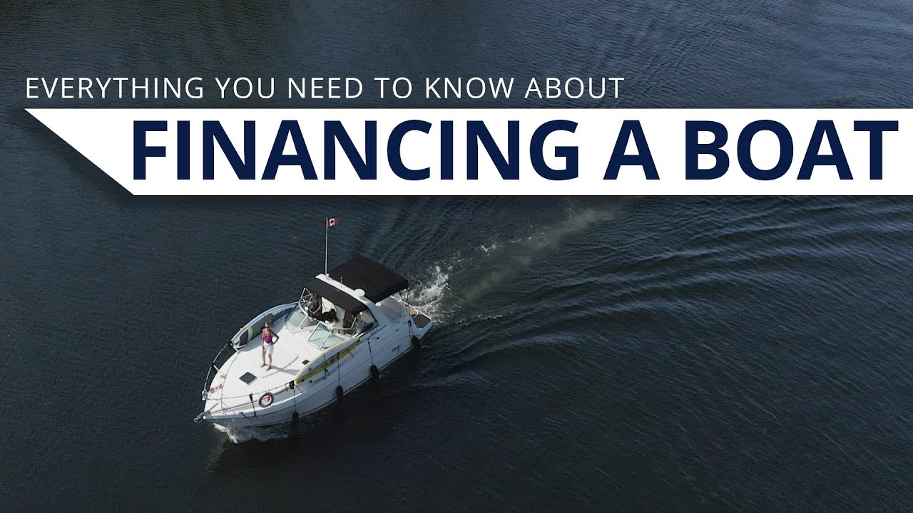 Financing A Boat Purchase Boat Loan Dos And Don Ts Youtube