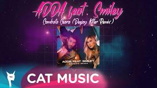 Descarca ADDA feat. Smiley - Sambata seara (Deejay Killer Remix)