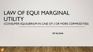 explaining the consumers equilibrium through the law of equi marginal utility Meaning of consumer's equilibrium how to derive consumer's equilibrium through the technique of indifference curve the law of equi-marginal utility or gossen.