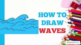 How to Draw Waves in a Few Easy Steps: Drawing Tutorial for Kids and Beginners