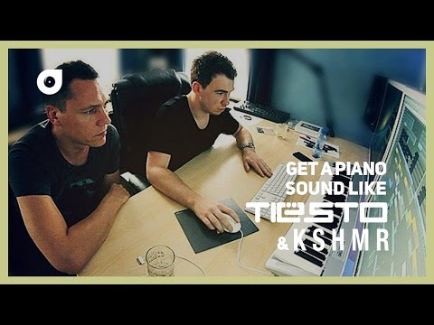 Make your piano sound like Tiësto and KSHMR (From the song Secrets)