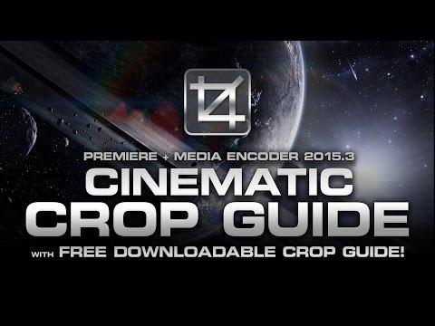 Cinematic Crop Guide in Premiere + Media Encoder! (Version 2015.3)