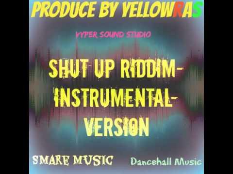Shut Up Riddim-Instrumental-Version-Beat-2015-Dancehall Music-Guyana-Produce By YellowRa