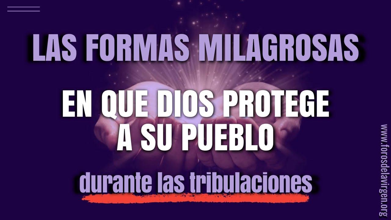 Las formas Milagrosas en que Dios Protege a su Pueblo durante las Tribulaciones