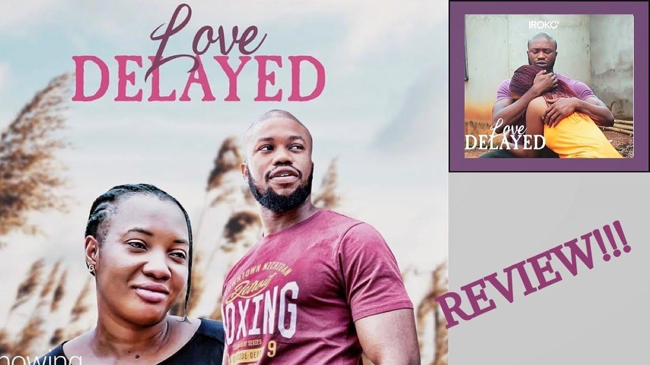 Download LOVE DELAYED   NIGERIAN MOVIE (REVIEW)   STAN NZE, STELLA UDEZE, RITA EDOCHIE   IROKOTV MOVIE
