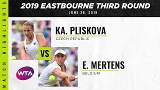 Karolina Pliskova vs. Elise Mertens | 2019 Eastbourne International Third Round | WTA Highlights