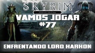 Vamos Jogar: Skyrim SE (Legendary) - Enfrentando Lord Harkon - Parte 77