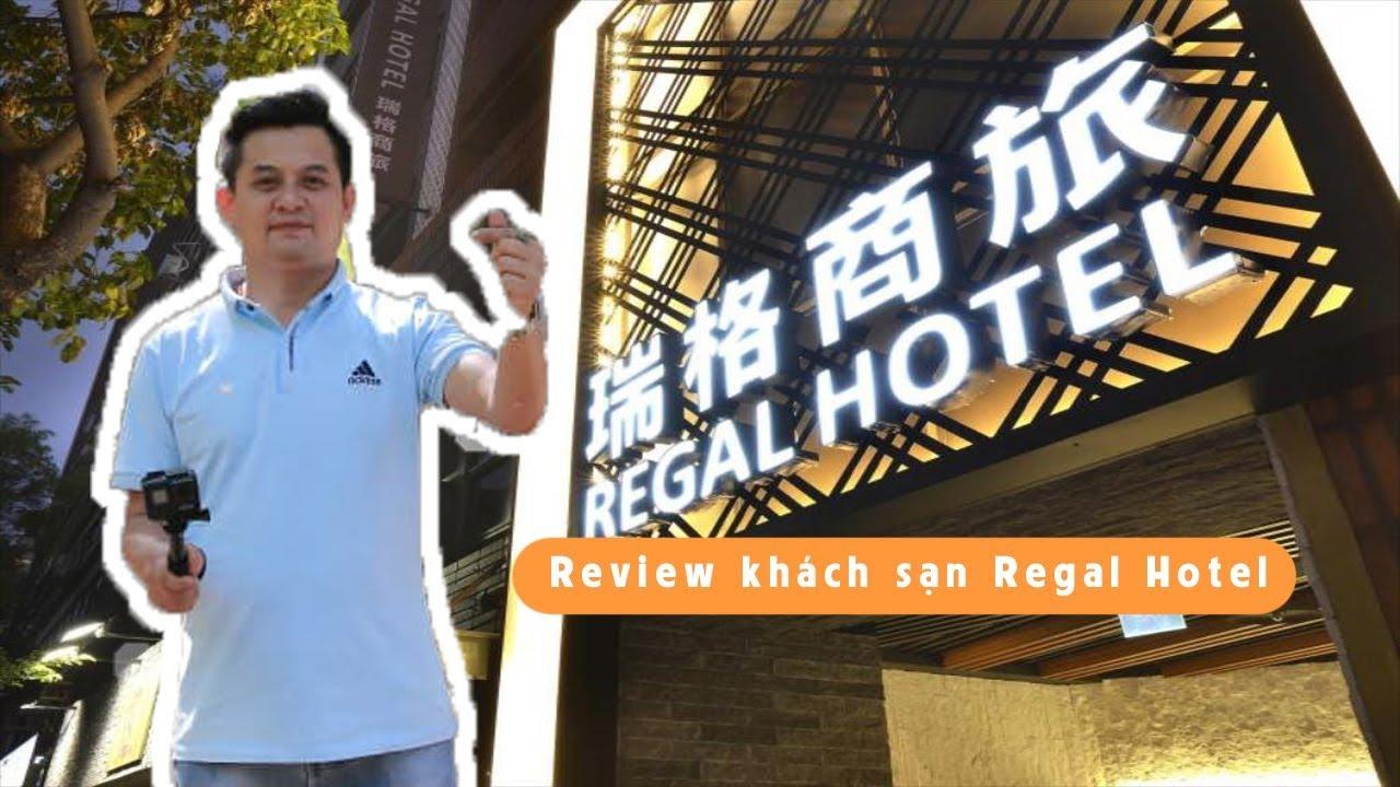 Review khách sạn Regal Hotel – Đài Loan | VIETMICE TV