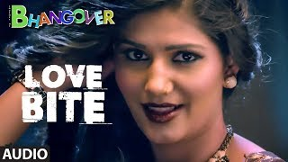 Love Bite Full Audio Song | Journey of Bhangover | Sapna Chaudhary