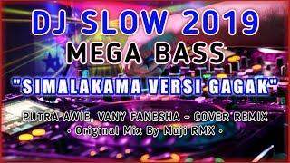 Download lagu DJ SLOW SIMALAKAMA VERSI BURUNG GAGAK - DJ BURUNG GAGAK - Original Mix By Muji RMX