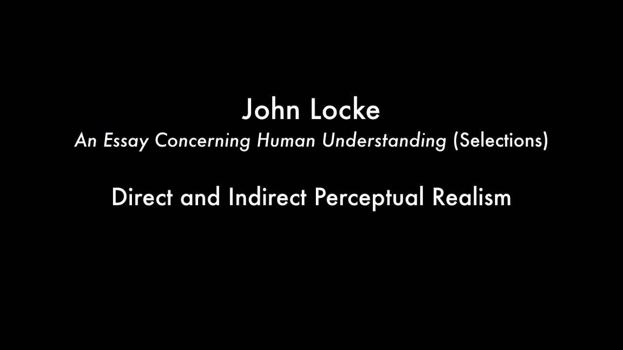 direct and indirect perceptual realism locke s essay concerning  direct and indirect perceptual realism locke s essay concerning human understanding