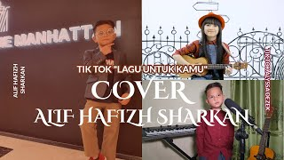 Lagu Untuk Kamu - Alif Hafizh Sharkan (Cover) TIK TOK Alyssa Dezek