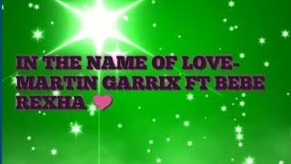 IN THE NAME OF LOVE- MARTIN GARRIX FT BEBE REXHA.(lyrics).