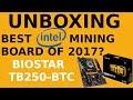 Unboxing: Biostar TB250-BTC Pro Motherboard - Best Intel Mining Board of 2017?