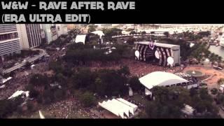 W&W - Rave After Rave (ERA Ultra Edit) Ultra